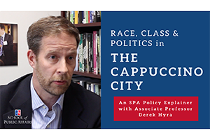 Race, Class, and Politics in The Cappuccino City. An SPA Policy Explainer with Associate Professor Derek Hyra