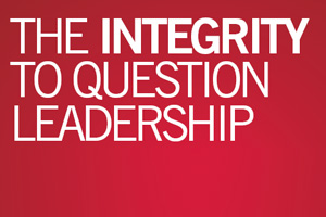 The integrity to question leadership
