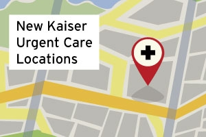 New Kaiser Urgent Care Locations Map