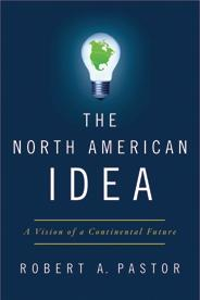 Cover of The North American Idea by Robert Pastor