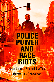 Police Power and Race Riots by Cathy Schneider