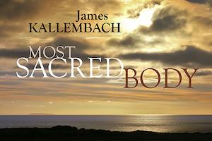 Sunlight through clouds over a body of water with text James Kallenbach Most Sacred Body