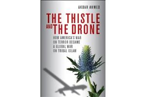 Ambassador Ahmed's book The Thistle and the Drone