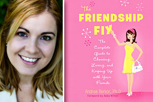 Andrea Bonior and her book: The Friendship Fix: The Complete Guide to Choosing, Losing, and Keeping Up with Your Friends