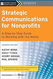 Strategic Communications for Nonprofits, a book by the Communications Consortium Media Center with introduction by Dean Larry Kirkman