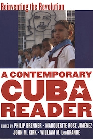 A Contemporary Cuba Reader: Reinventing the Revolution cover