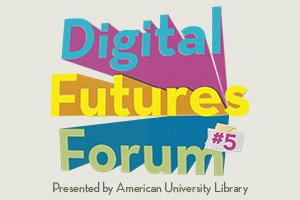 Digital Futures Forum #5