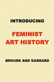 INTRODUCING FEMINIST ART HISTORY by Norma Broude and Mary D. Garrard.