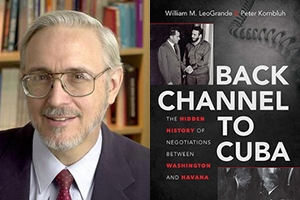 Left, Bill LeoGrande, right, cover of Back Channel to Cuba