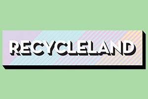 Recycleland