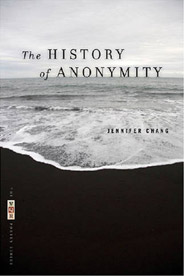 Jennifer Chang, The History of Anonymity