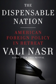The cover of Dr. Vali Nasr's book, The Dispensable Nation