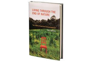 Book cover of Living Through the End of Nature