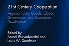 Book cover for 21st Century Cooperation: Regional Public Goods, Global Governance, and Sustainable Development.