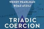 Book cover of Professor Boaz Atzili's Triadic Coercion