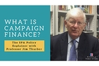 What is Campaign Finance? The SPA Policy Explainer with Professor Jim Thurber