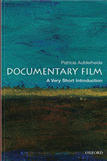 Documentary Film: A Very Short Introduction (Oxford University Press, 2007)