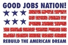 Good Jobs Nation! Rebuild the American Dream