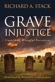 Book cover for Grave Injustice by School of Communication Professor Rick Stack.
