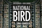 National Bird movie poster. From executive producers Wim Wenders and Errol Morris: