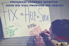 Fix vs. Help vs. Serve. Apply to lead a program with a focus you're passionate about, change minds and change your world. Alternative Breaks
