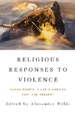 Religious Responses to Violence: Human Rights Past and Present