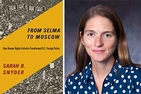 Two side-by-side photos of the From Selma to Moscow book cover and Professor Sarah Snyder