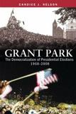 Cover: Grant Park: The Democratization of Presidential Elections 1968-2008