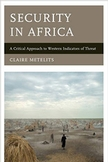 Claire Metelits' book cover, Security in Africa: A Critical Approach to Western Indicators of Threat