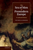 Patricia Simons, The Sex of Men in Premodern Europe: A Cultural History (Cambridge UP)