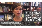 The Texas Abortion Law Policy Explainer with SPA Associate Dean Jessica Waters.