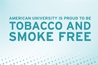 American University is Proud to Be Tobacco and Smoke-Free.