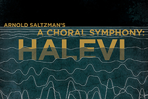 Halevi: A Choral Symphony poster with text on a dark blue background with musical notes.