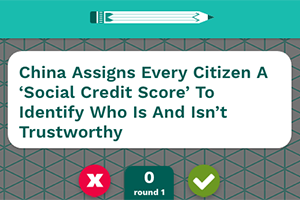 Sample headline from the Factitious game: China Assigns Every Citizen A Social Credit Score to Identify Who Is and Is Not Trustworthy. Buttons let player vote true or false.